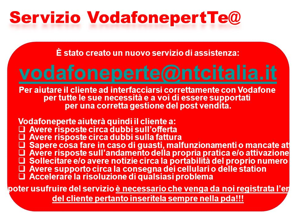 vodafoneperte@ntcitalia.it Servizio VodafonepertTe@