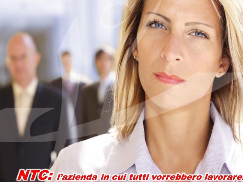 NTC: l'azienda in cui tutti vorrebbero lavorare.