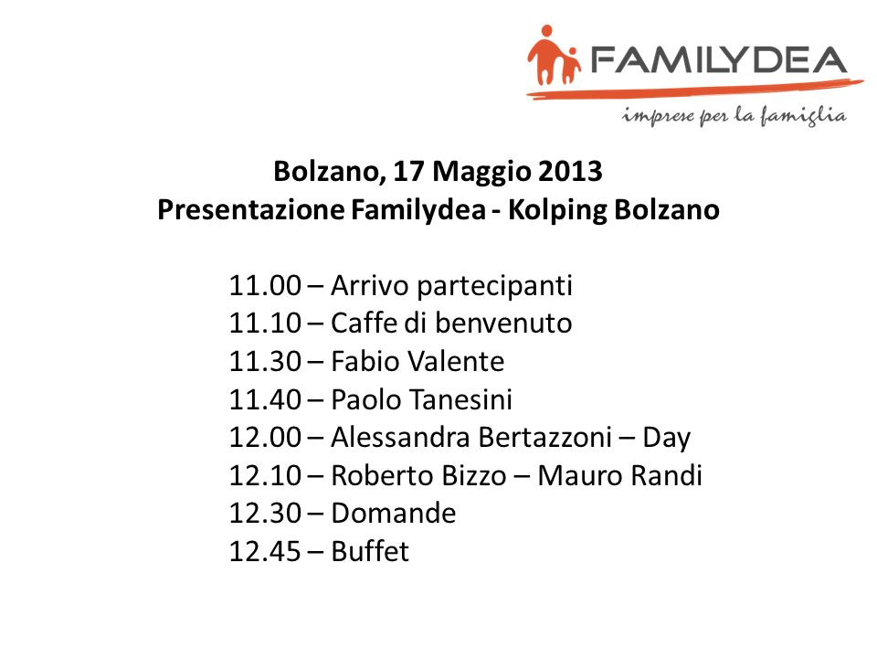 Bolzano, 17 Maggio 2013 Presentazione Familydea - Kolping Bolzano 11