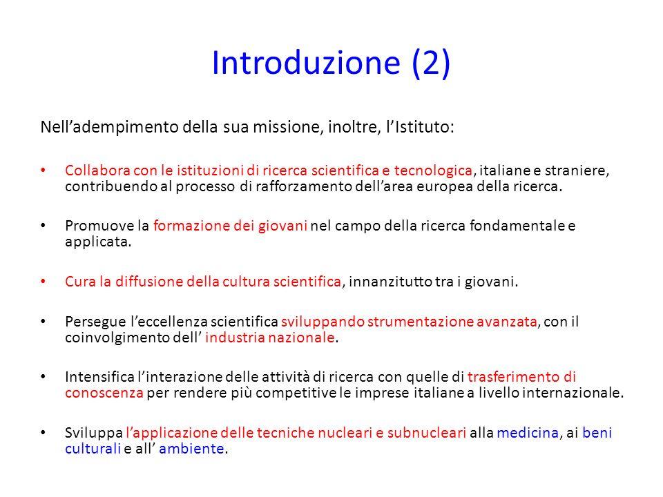 Introduzione (2)Nell'adempimento della sua missione, inoltre, l'Istituto: