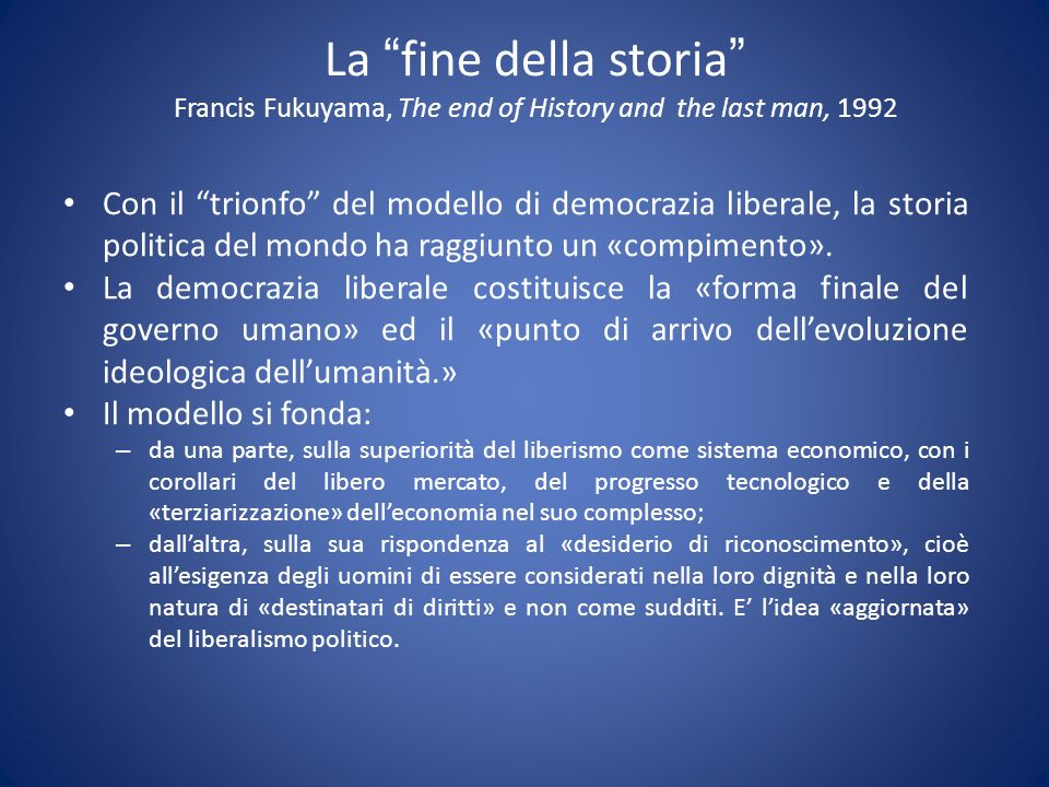 La fine della storia Francis Fukuyama, The end of History and the last man, 1992