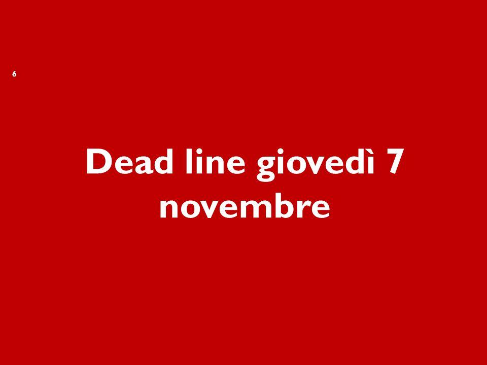 Dead line giovedì 7 novembre