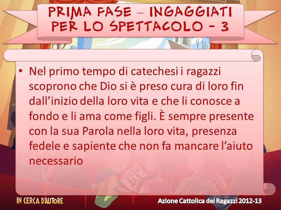 PRIMA FASE – INGAGGIATI PER LO SPETTACOLO - 3