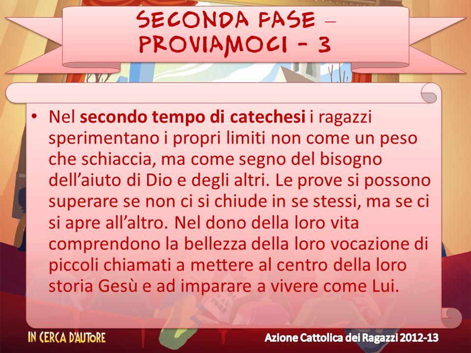 SECONDA FASE – PROVIAMOCI - 3