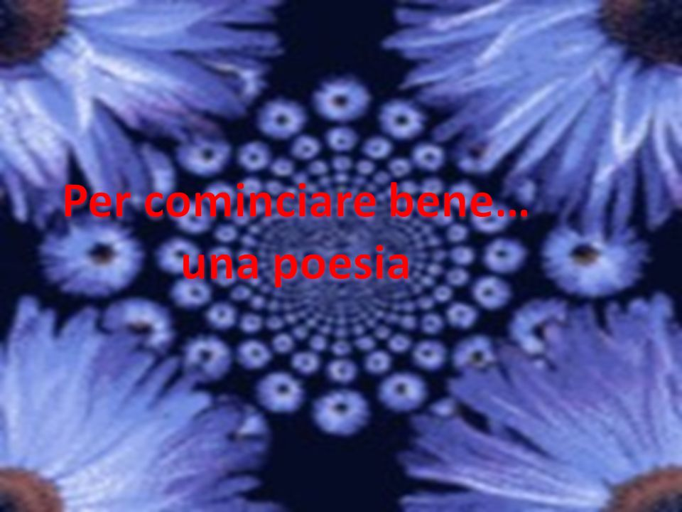 Per cominciare bene… una poesia