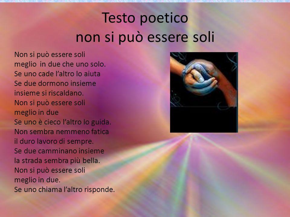 Testo poetico non si può essere soli