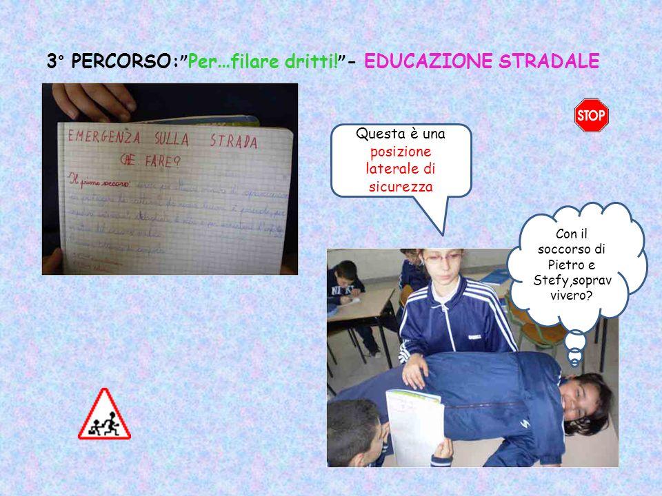 3° PERCORSO: Per…filare dritti! - EDUCAZIONE STRADALE