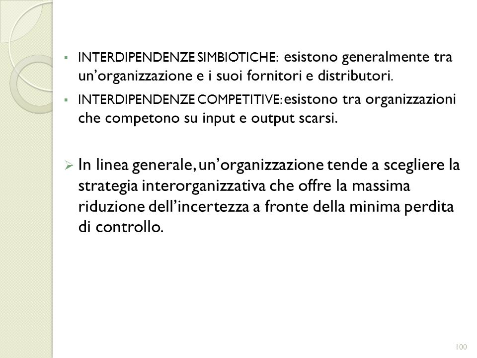 INTERDIPENDENZE SIMBIOTICHE: esistono generalmente tra un'organizzazione e i suoi fornitori e distributori.