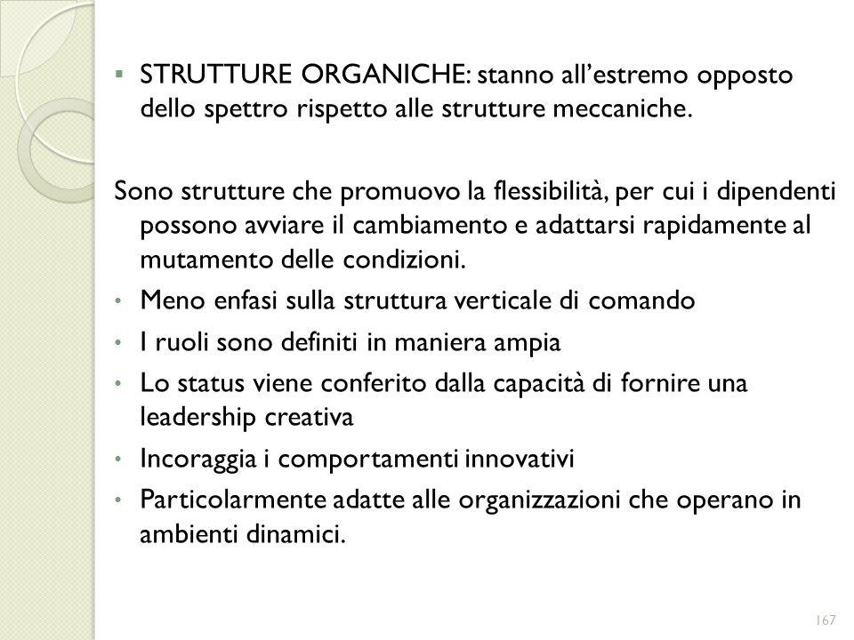 STRUTTURE ORGANICHE: stanno all'estremo opposto dello spettro rispetto alle strutture meccaniche.