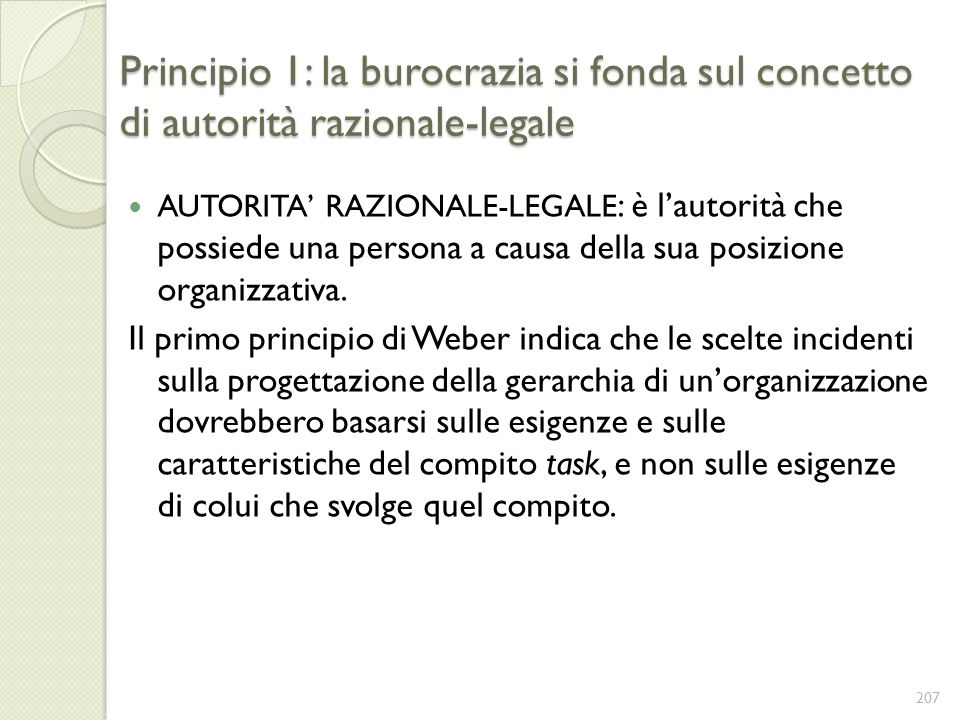 Principio 1: la burocrazia si fonda sul concetto di autorità razionale-legale