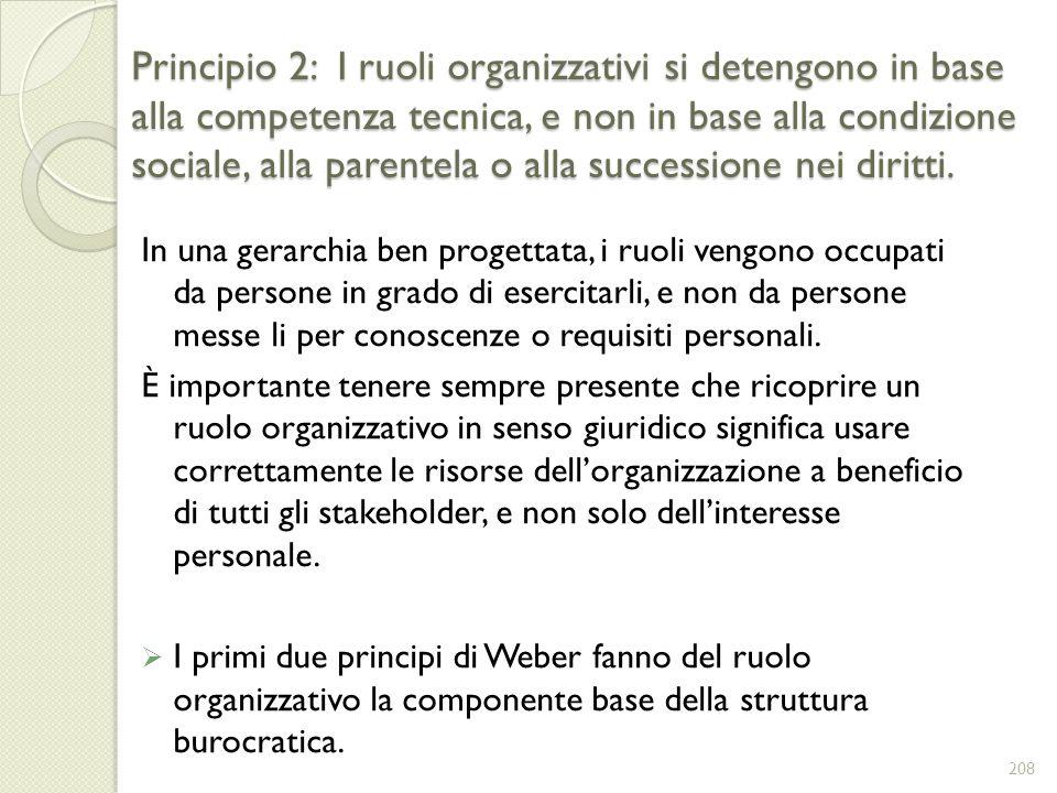Principio 2: I ruoli organizzativi si detengono in base alla competenza tecnica, e non in base alla condizione sociale, alla parentela o alla successione nei diritti.