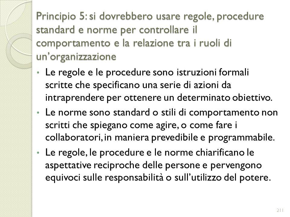 Principio 5: si dovrebbero usare regole, procedure standard e norme per controllare il comportamento e la relazione tra i ruoli di un'organizzazione