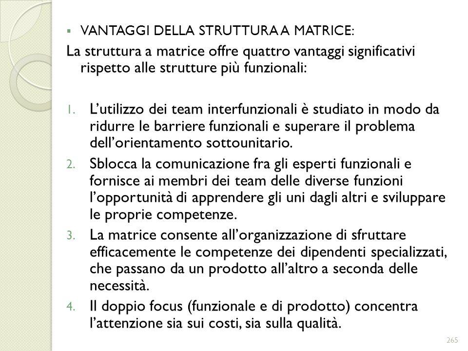 VANTAGGI DELLA STRUTTURA A MATRICE: