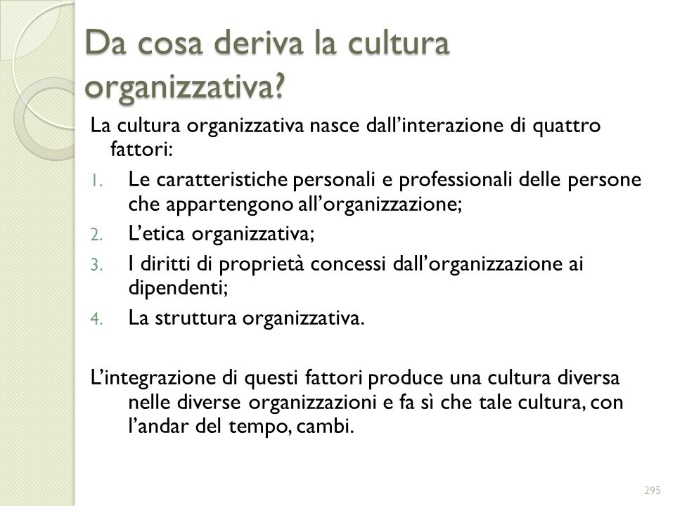 Da cosa deriva la cultura organizzativa
