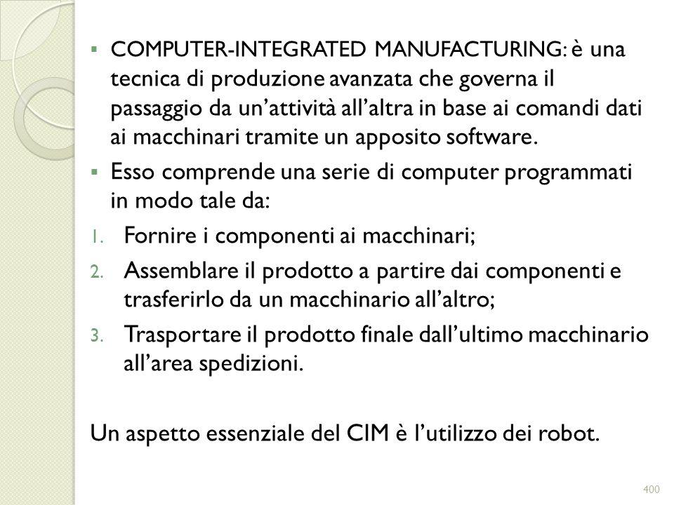 Esso comprende una serie di computer programmati in modo tale da: