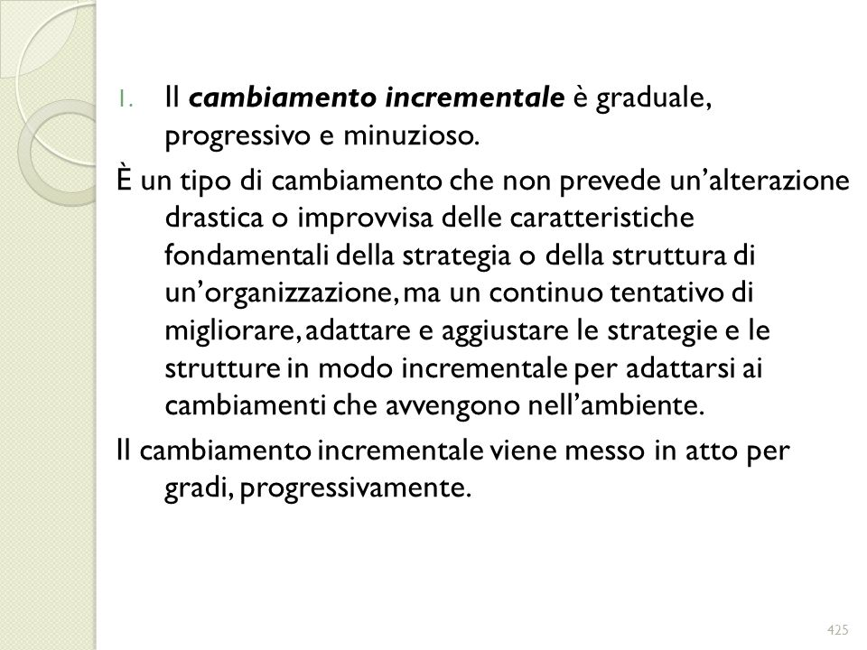 Il cambiamento incrementale è graduale, progressivo e minuzioso.