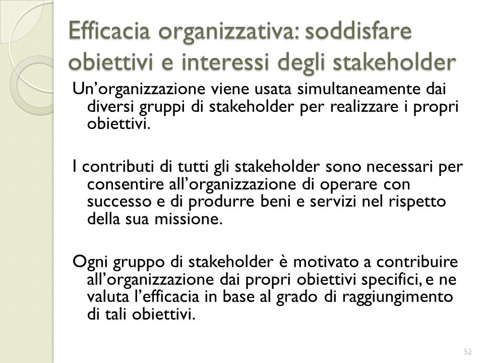 Efficacia organizzativa: soddisfare obiettivi e interessi degli stakeholder