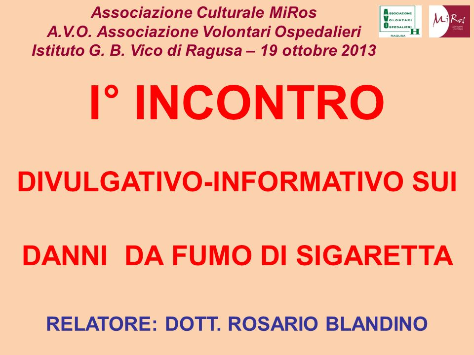 I° INCONTRO DIVULGATIVO-INFORMATIVO SUI DANNI DA FUMO DI SIGARETTA