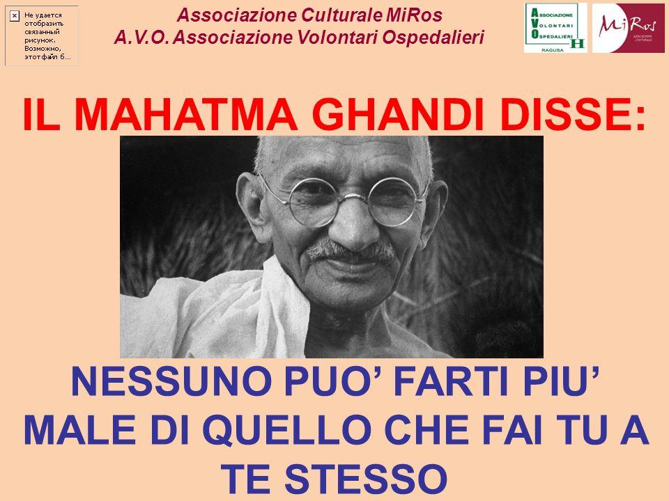 IL MAHATMA GHANDI DISSE: