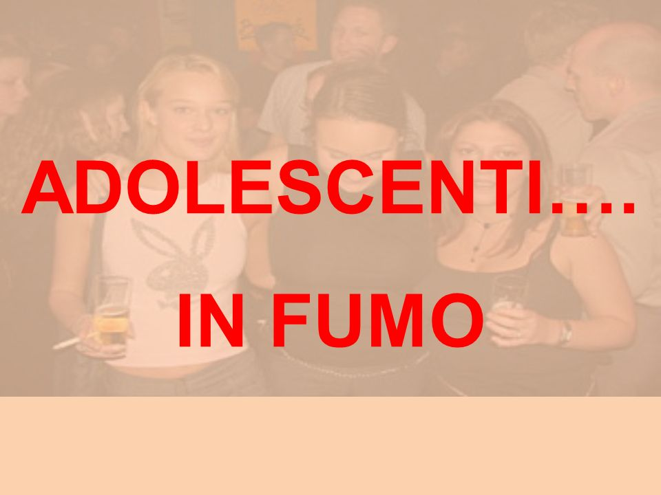 ADOLESCENTI…. IN FUMO