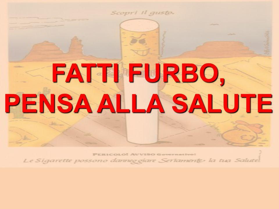 FATTI FURBO, PENSA ALLA SALUTE