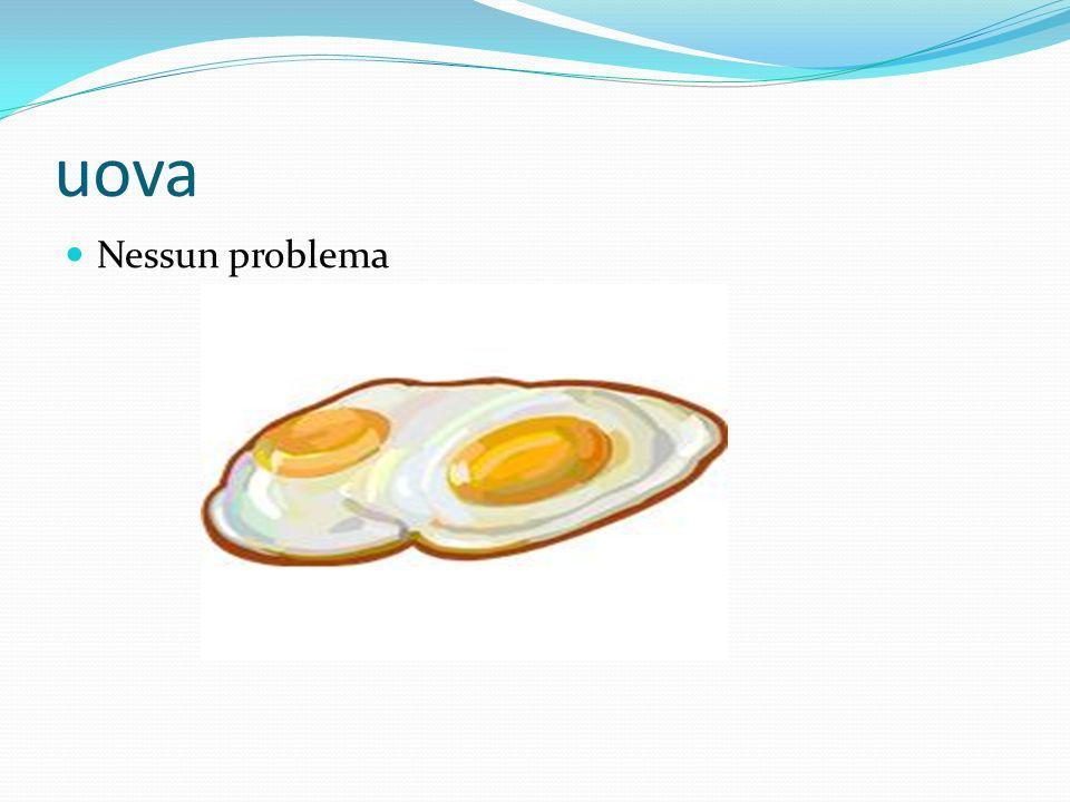 uova Nessun problema