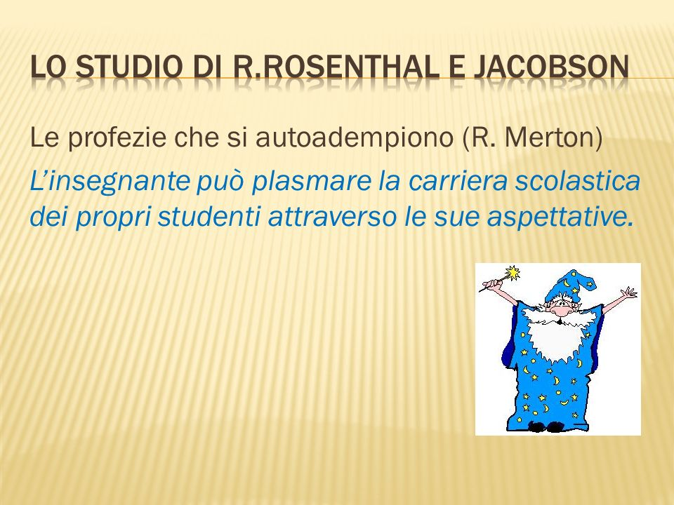 Lo studio di R.Rosenthal e Jacobson