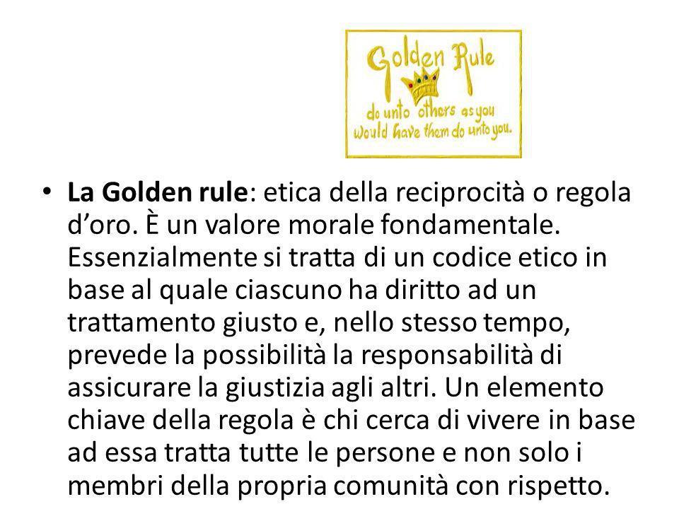 La Golden rule: etica della reciprocità o regola d'oro