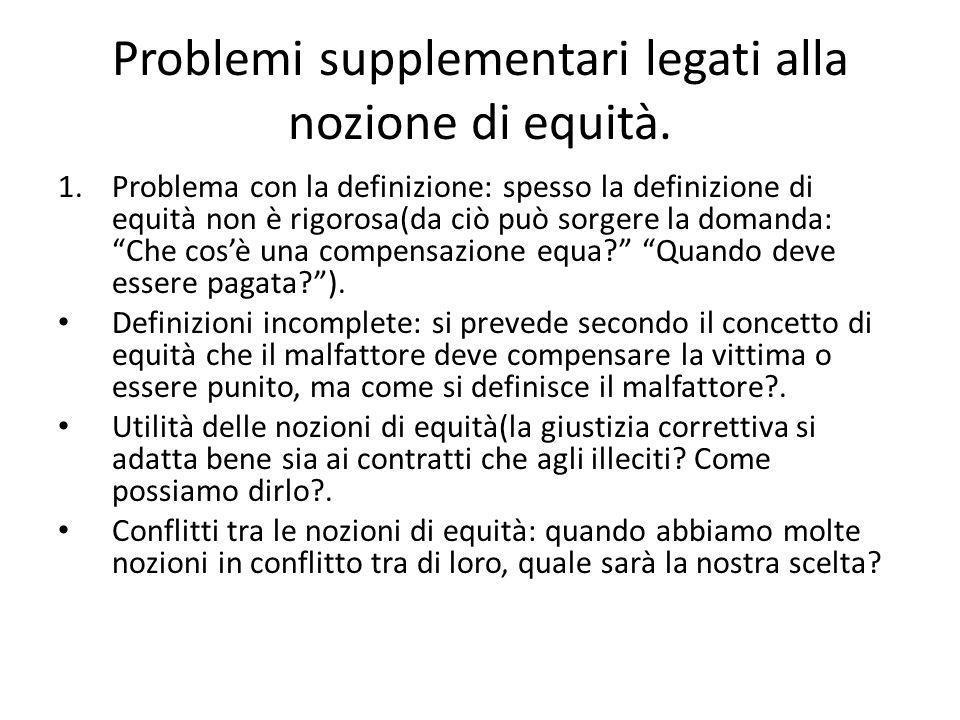 Problemi supplementari legati alla nozione di equità.