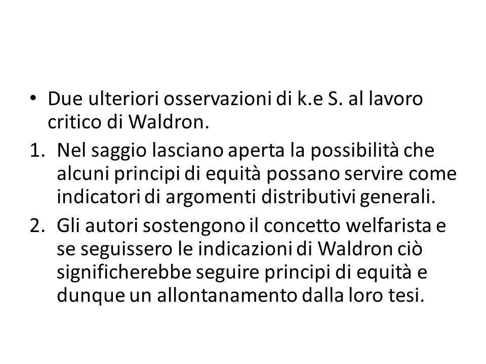 Due ulteriori osservazioni di k.e S. al lavoro critico di Waldron.