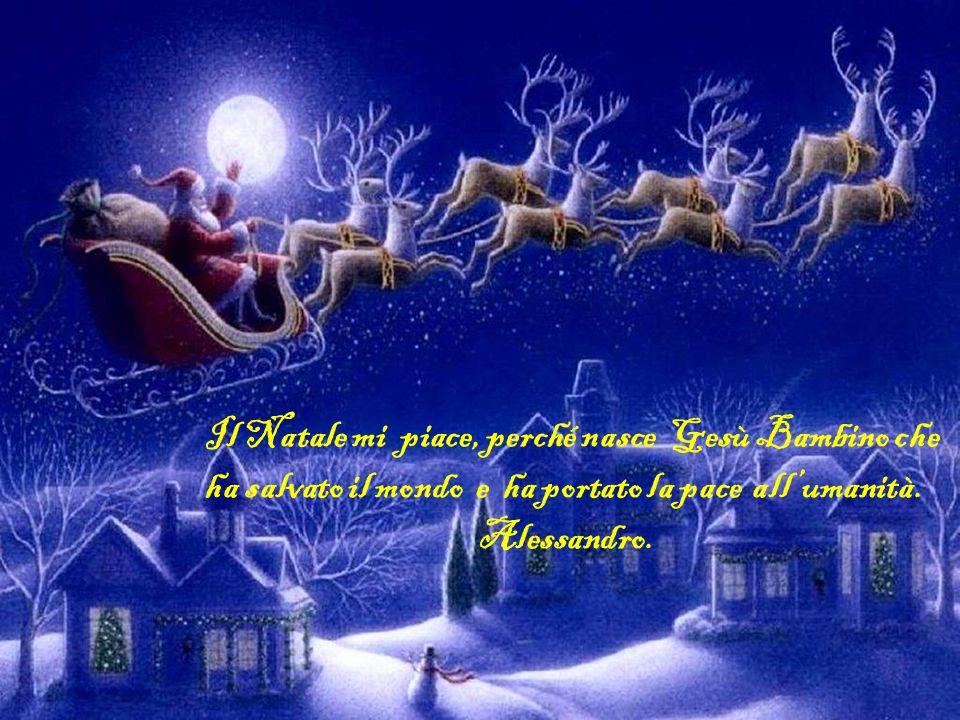 Il Natale mi piace, perché nasce Gesù Bambino che
