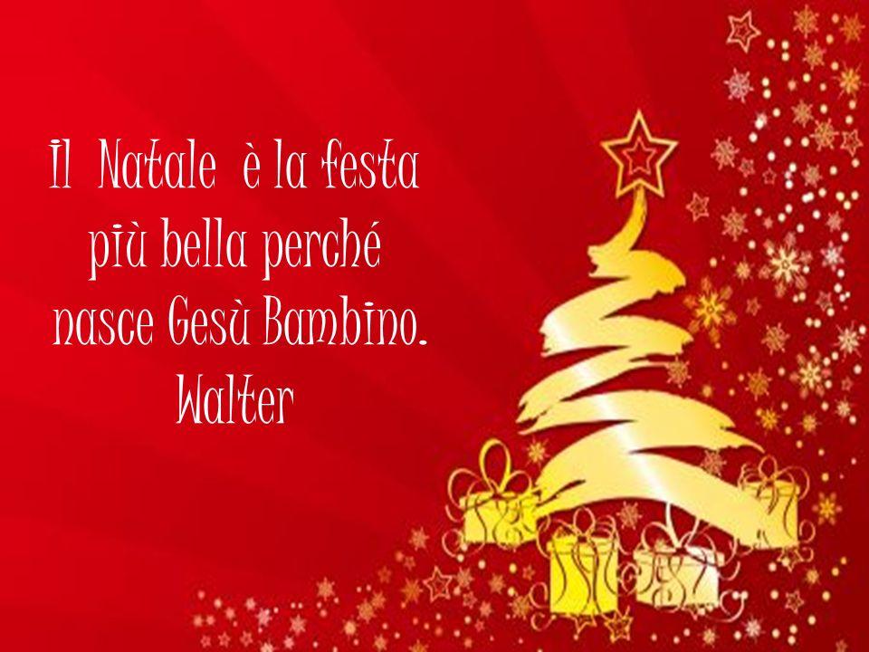 Il Natale è la festa più bella perché