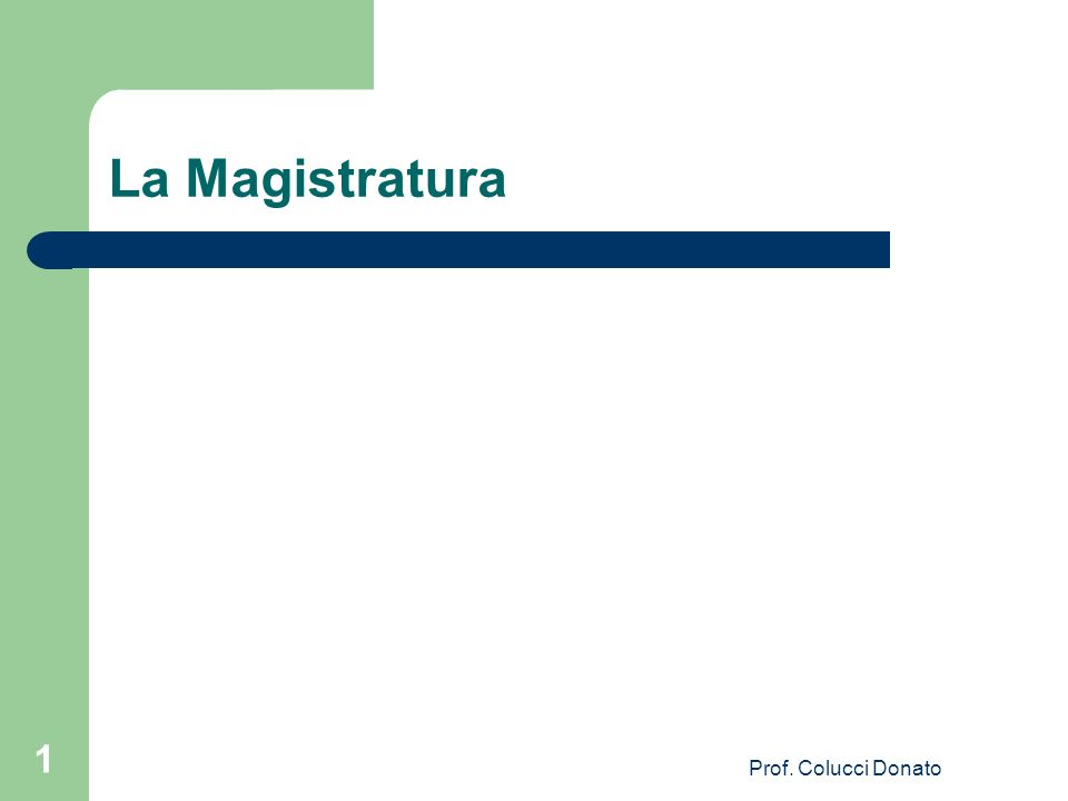 La Magistratura Prof. Colucci Donato