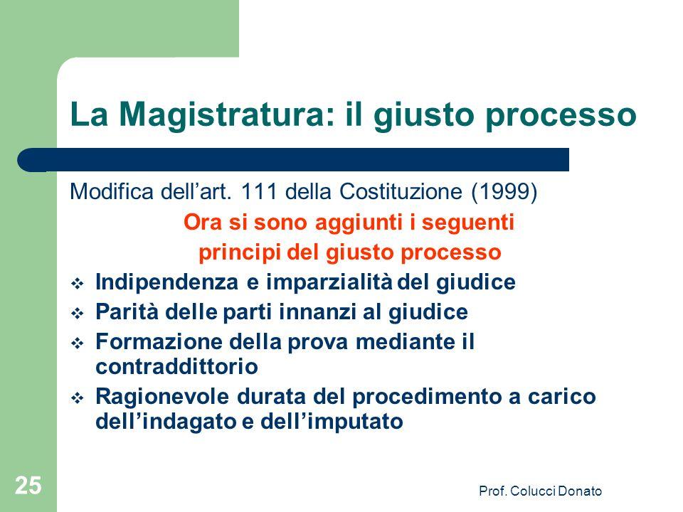 La Magistratura: il giusto processo
