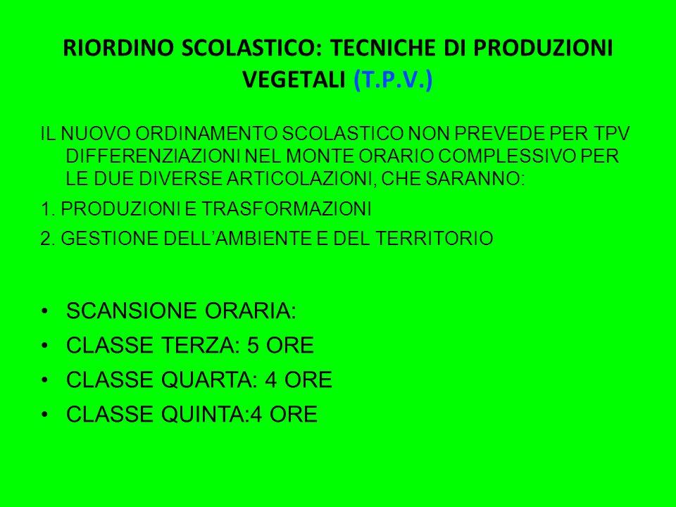 RIORDINO SCOLASTICO: TECNICHE DI PRODUZIONI VEGETALI (T.P.V.)
