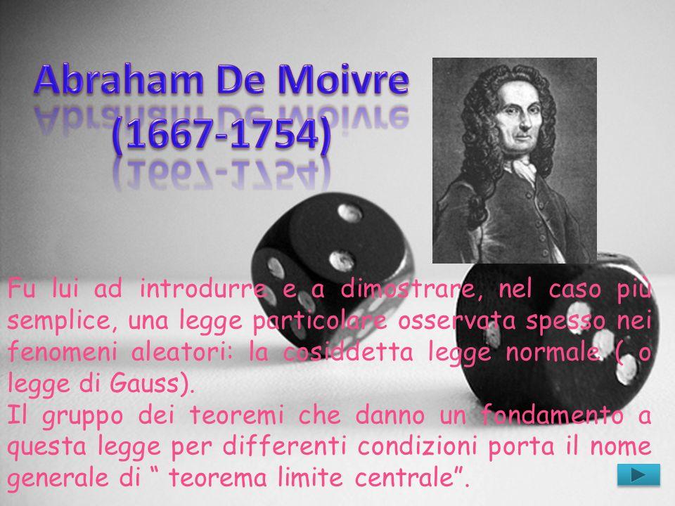 Abraham De Moivre (1667-1754)