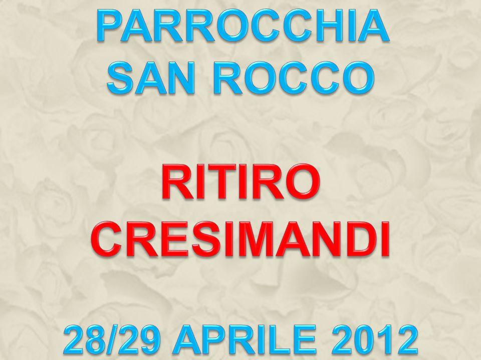Parrocchia San Rocco ritiro cresimandi 28/29 aprile 2012