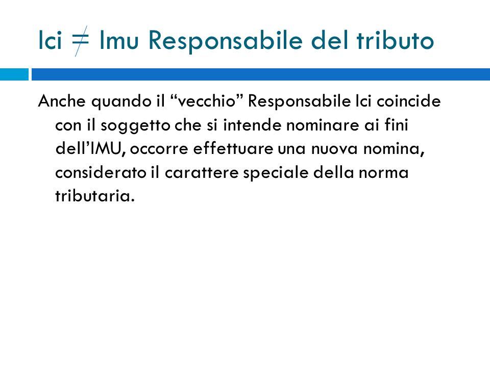 Ici = Imu Responsabile del tributo