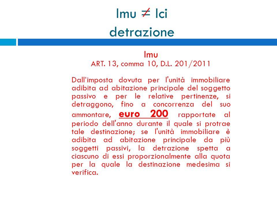 Imu = Ici detrazione Imu ART. 13, comma 10, D.L. 201/2011