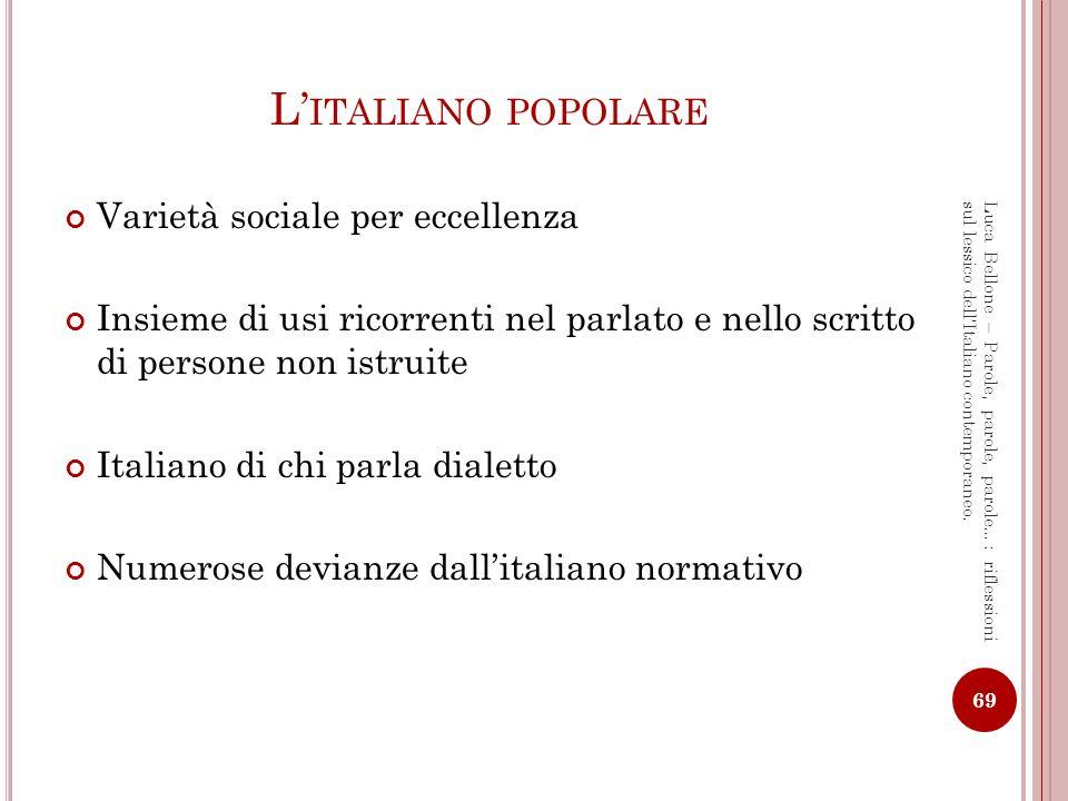 L'italiano popolare Varietà sociale per eccellenza