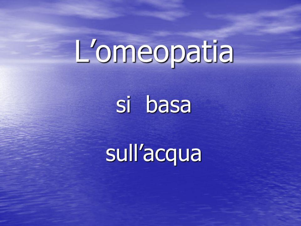 L'omeopatia si basa sull'acqua