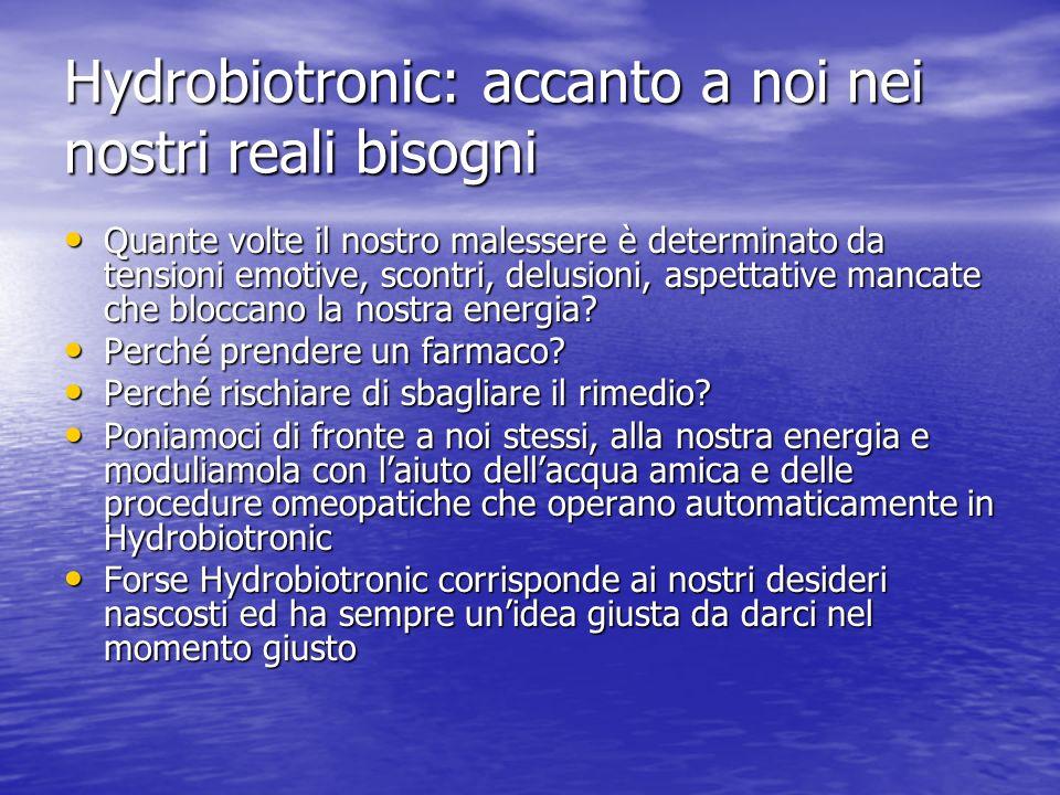Hydrobiotronic: accanto a noi nei nostri reali bisogni