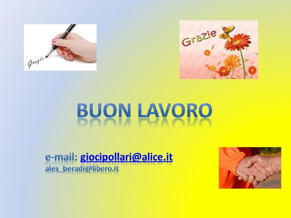 BUON LAVORO e-mail: giocipollari@alice.it ales_beradi@libero.it