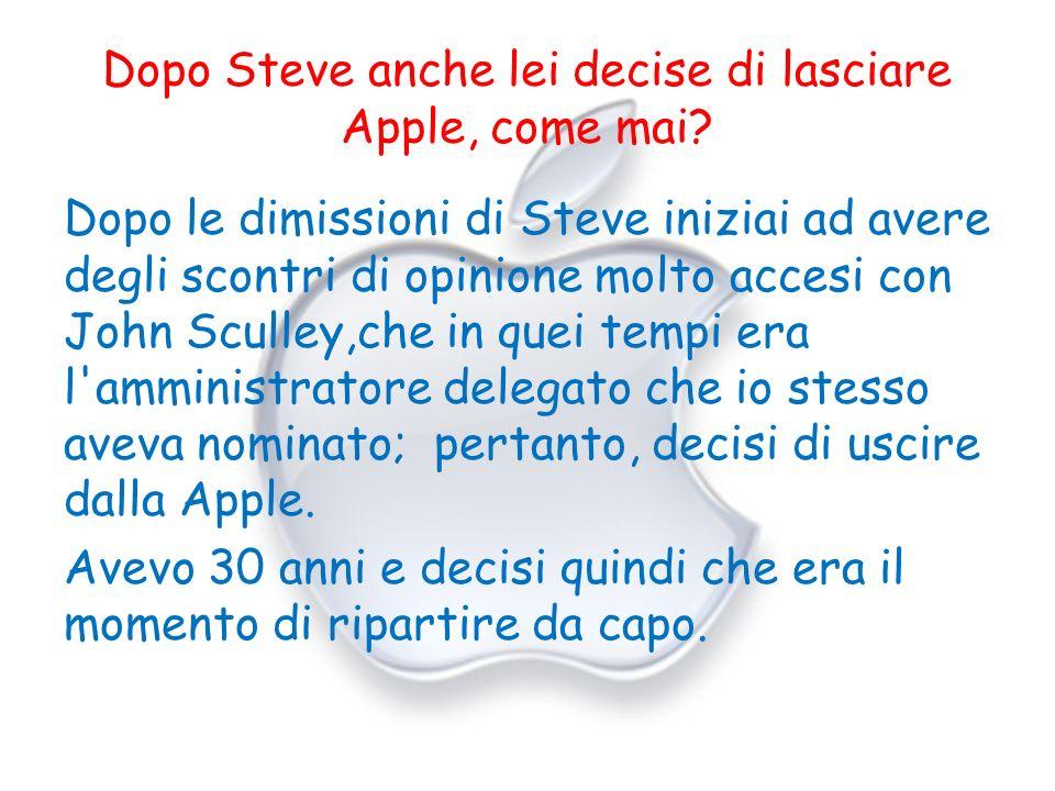 Dopo Steve anche lei decise di lasciare Apple, come mai