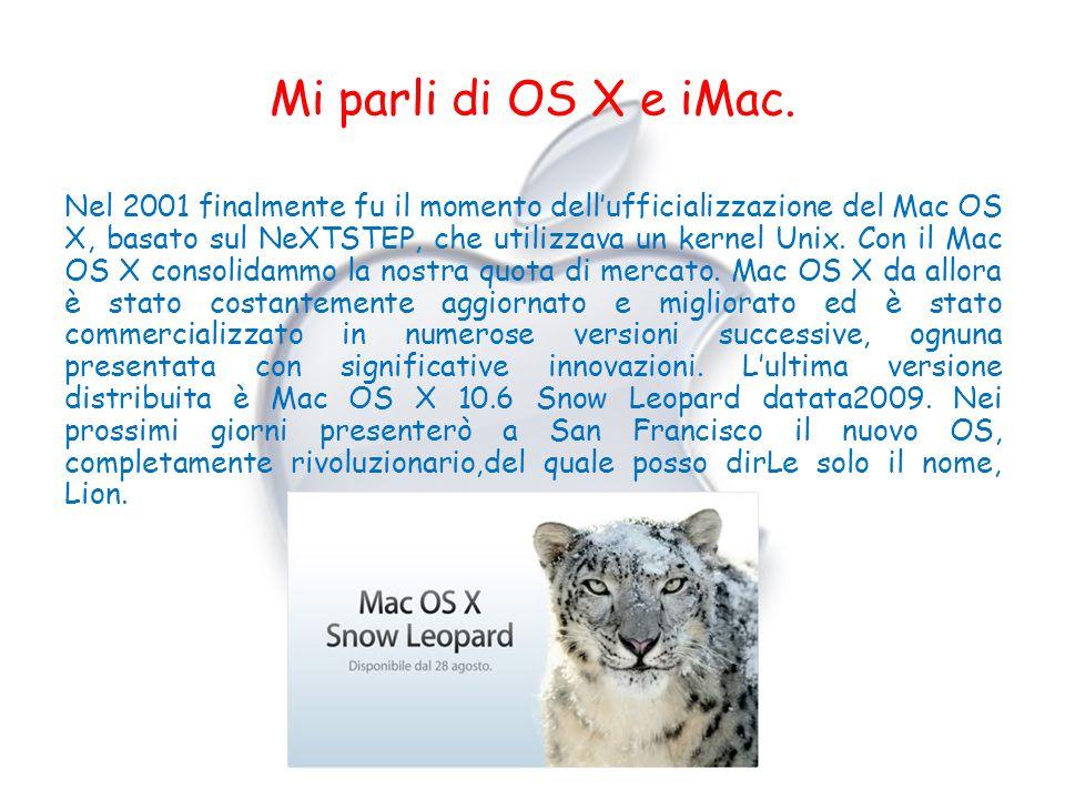 Mi parli di OS X e iMac.