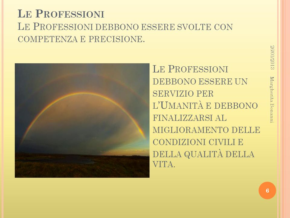 Le Professioni Le Professioni debbono essere svolte con competenza e precisione.