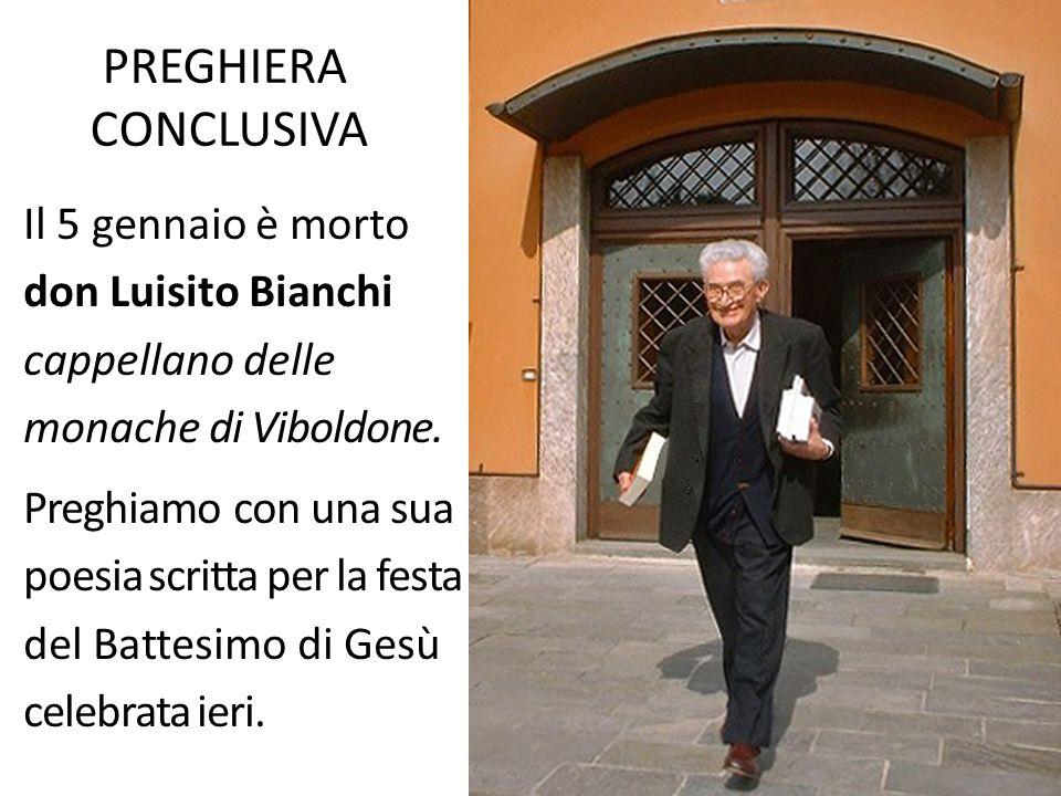 PREGHIERA CONCLUSIVA Il 5 gennaio è morto don Luisito Bianchi