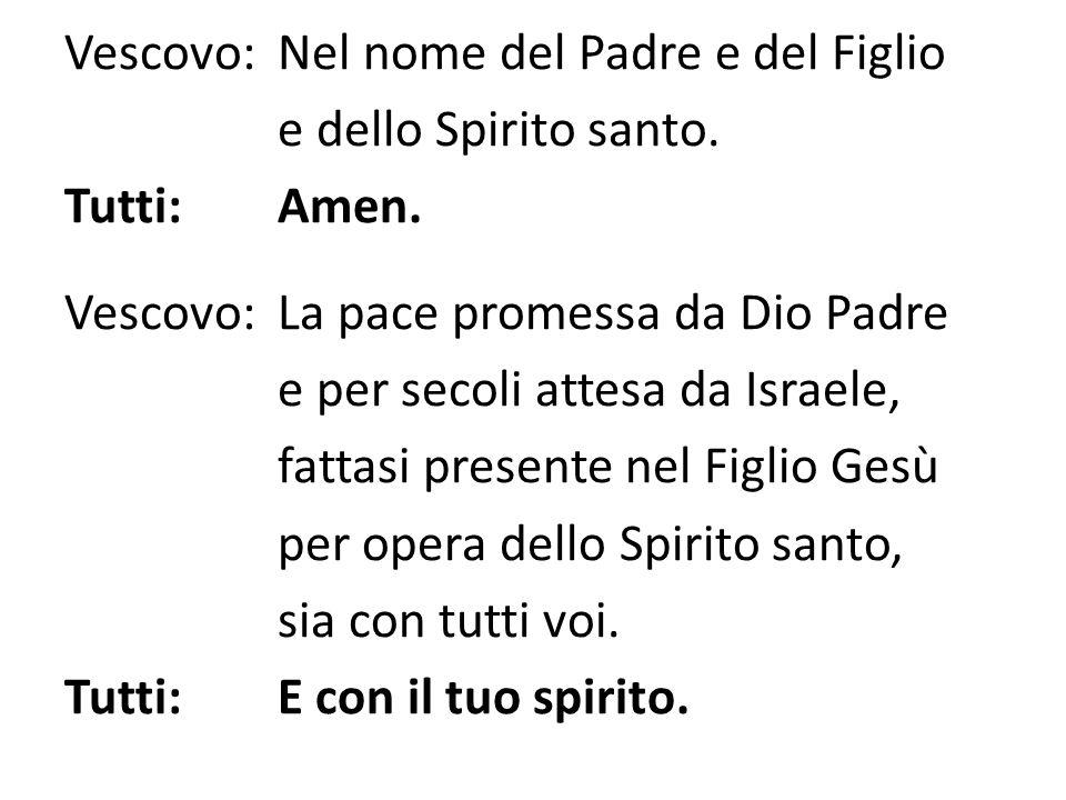 Vescovo: Nel nome del Padre e del Figlio e dello Spirito santo