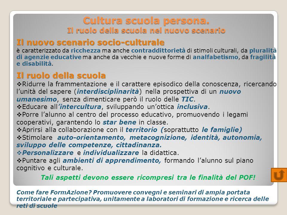 Cultura scuola persona. Il ruolo della scuola nel nuovo scenario