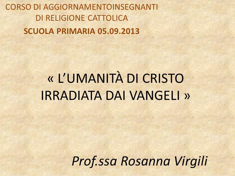 « L'UMANITÀ DI CRISTO IRRADIATA DAI VANGELI »